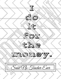 Said No Teacher Ever Coloring Page - Money
