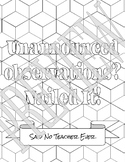Said No Teacher Ever Coloring Page - Observations