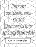 Said No Teacher Ever Coloring Page - Parent Conferences
