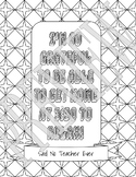 Said No Teacher Ever Coloring Page - Relax
