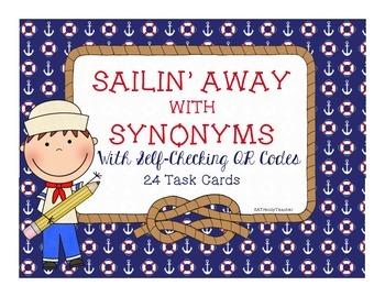 Sailin' Away with Synonyms - Synonym Task Cards with Self Checking QR Codes