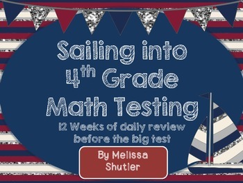 Sailing into 4th Grade Math Testing- 12 Weeks of Review and Open Ended Questions