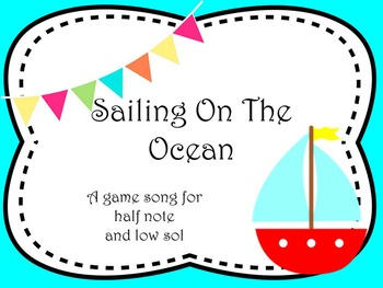 Sailing on the Ocean - a song for half note and low sol