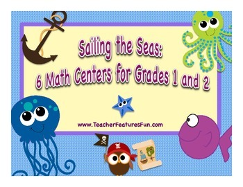 Sailing the Seas: 6 Math Centers for Grades 1 and 2