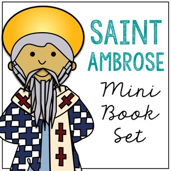 Saint Ambrose Biography Mini Book in 3 Formats, Catholic Resources