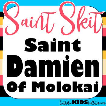Saint Damien of Molokai: Readers Theater Skit