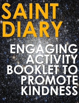 Saint Diary - A Daily Step Towards Kindness. Great End of Year Activity!