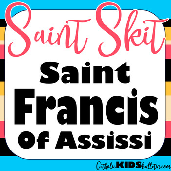 Saint Francis of Assisi: Readers Theater Skit
