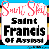 Saint Francis of Assisi: Readers Theater Skit: A Play Abou