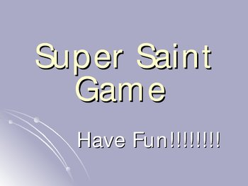 Saint Game Power Point