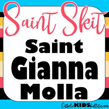 Saint Gianna Molla: Readers Theater Skit