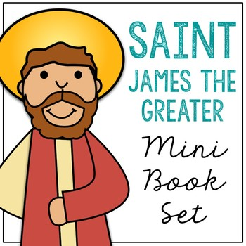 Saint James the Greater Biography Mini Book in 3 Formats, Catholic Resource