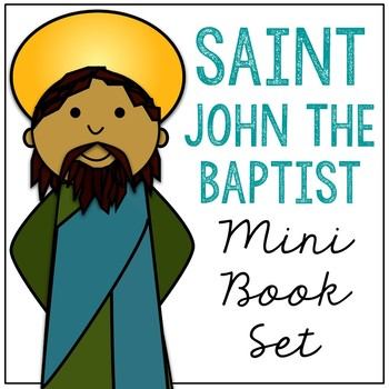 Saint John the Baptist Biography Mini Book in 3 Formats, Catholic Resource