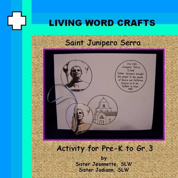 Saint Junipero Serra 3D Activity for Pre-K to Gr.3