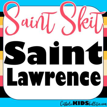 Saint Lawrence: Readers Theater Skit