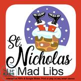 THREE Saint Nicholas Mad Libs Collection *INTERACTIVE Google Slides & printables