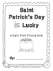 Saint Patrick's Day IS Lucky: A Sight Word Reader and Writing Book
