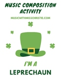 Saint Patrick's Day Music Composition Activity: I'm A Leprechaun