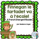 Saint Patrick's Day Emergent Reader in French: Le farfadet va a l'ecole