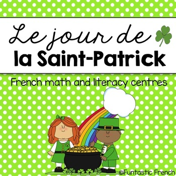 French St. Patrick's Day Math & Literacy Centers (centres)