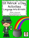 Saint Patrick's Day Spanish Language Arts and Math Bundle (Early Elementary)