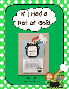 Saint Patrick's Day Writing Activity: If I Had a Pot of Gold