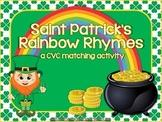 Saint Patrick's Rainbow Rhymes ~ CVC Activity
