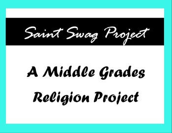 Saint Swag [Middle Grades Research Project]