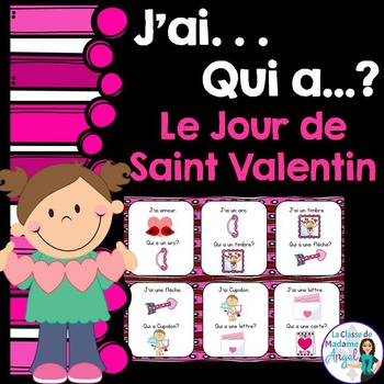 Saint Valentin:  Valentine Themed Vocabulary Game in French - J'ai...Qui a...?