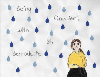 Saints and Virtues: St. Bernadette and Obedience