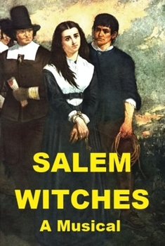 Salem Witches - A Musical