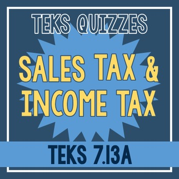 Sales Tax & Income Tax Quiz (TEKS 7.13A)