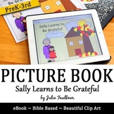 """Thanksgiving Children's Story Book,  """"Sally Learns to Be Grateful"""""""