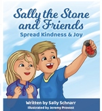 Sally the Stone and Friends, Spread Kindness and Joy, Hardcover book