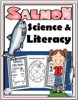 Salmon Life Cycle Science and Literacy  - Salmon Unit - Sa