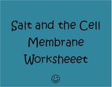 Salt and the Cell Membrane