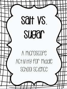 Salt vs. Sugar-A Microscope Activity for Middle School Science