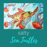 Salty Sea Turtles - Art Project & Presentation