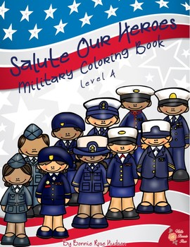 Salute Our Heroes: Military Coloring Book-Level A by WriteBonnieRose