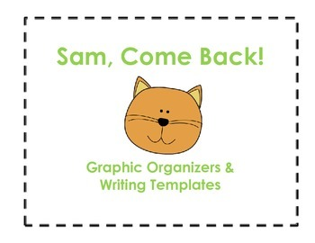 Sam, Come Back Graphic Organizers and Writing Templates (Reading Street 1.1)
