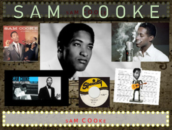 Sam Cooke: 25 slides with text, hyperlinks, primary sources, & handouts)