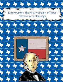 Sam Houston: The First President of Texas Differentiated Readings