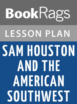 Sam Houston and the American Southwest Lesson Plans