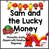 Sam and the Lucky Money Character Traits Lesson with Constructed Response