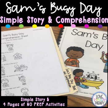 Sam's Busy Day! SIMPLE Story & NO PREP Comprehension Sheets