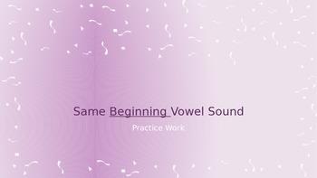 Same Beginning Vowel Sounds