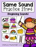 Same Sounds Practice Strips:  Beginning Sounds