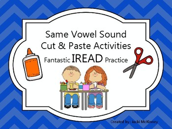 Same Vowel Sound Cut & Paste: Great practice for IREAD!