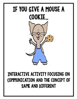 Same and Different Interactive Book- If You Give a Mouse a Cookie
