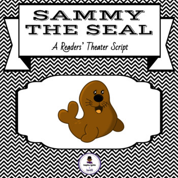 Sammy the Seal Readers' Theater Script